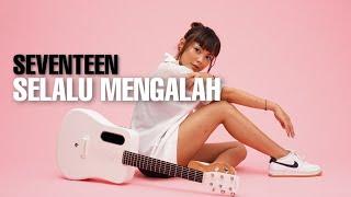 Download lagu TAMI AULIA   SEVENTEEN - SELALU MENGALAH
