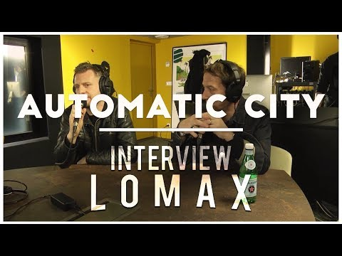 Automatic City - Interview Lomax