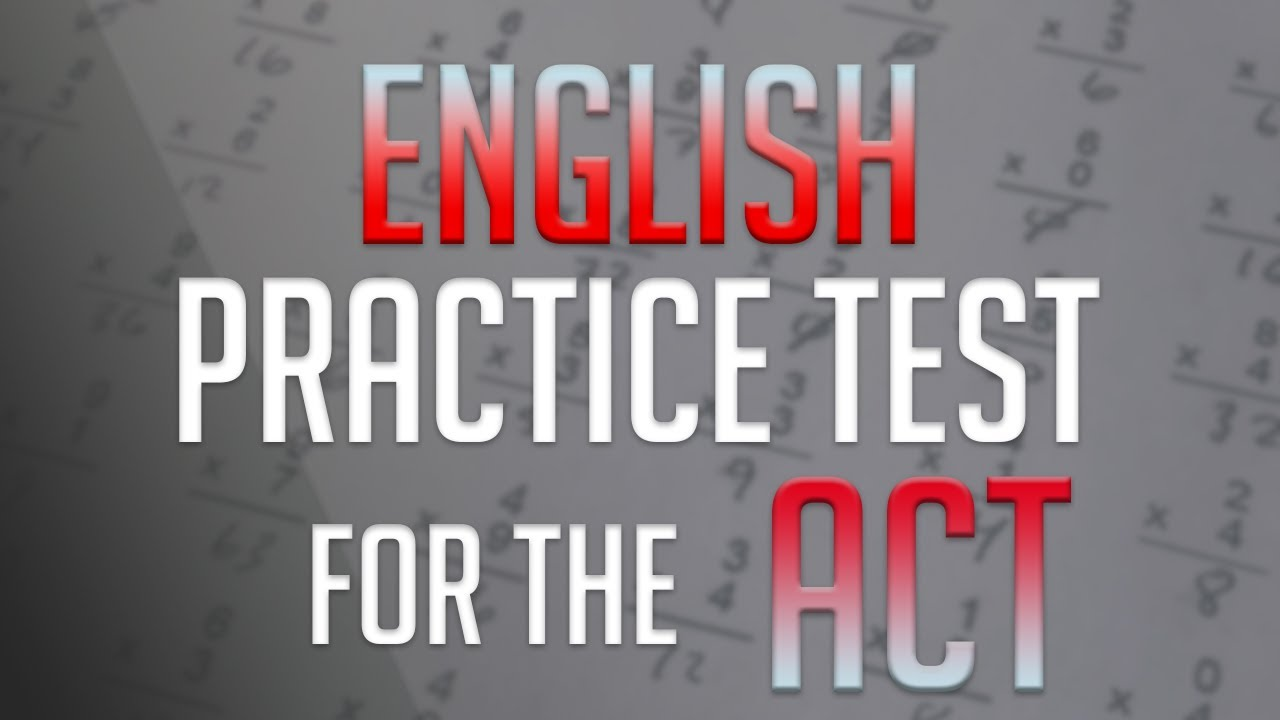Practice Test for the ACT English Section