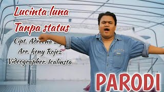 LUCINTA LUNA ft Dede Satria - TANPA STATUS  (PARODY)