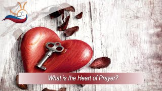 What is the Heart of Prayer?