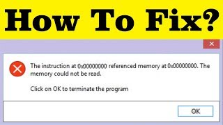 How To Fix The Instruction at 0x00000000 Referenced Memory at 0x00000000 Error