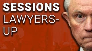 And Now, Jeff Sessions Lawyers Up in Russia Scandal