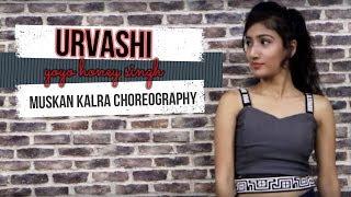 Urvashi | Yo Yo Honey Singh | Shahid Kapoor | Dance Choreography  | Muskan Kalra