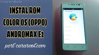 Instal ROM Oppo (Color OS) Andromax E2 (b16c2h) - Tutorial Andromax E2