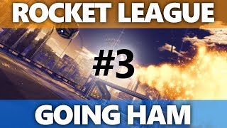 Rocket League: Going HAM - Episode 3
