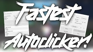 HOW TO GET THE FASTEST AUTOCLICKER EVER!