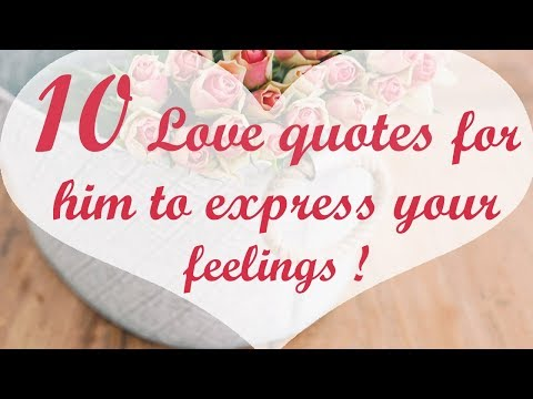10 Love Quotes For Him To Express Your Feelings