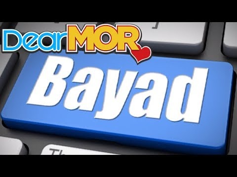 "Dear MOR: ""Bayad"" The Gem Story 07-27-16"