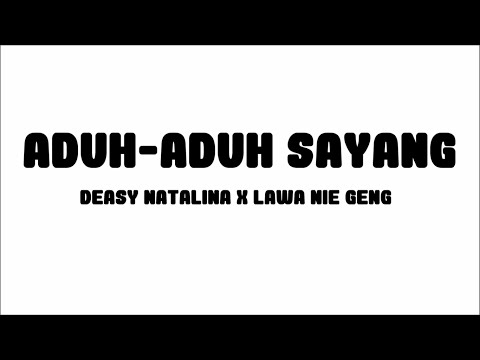 Deasy Natalina - Aduh-Aduh Sayang x Lawa Nie Geng | Lirik Papan Puteh
