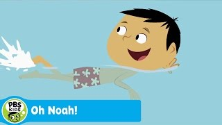 OH NOAH!   Making A Splash   PBS KIDS