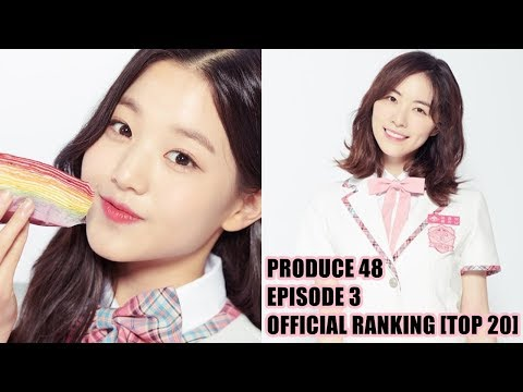 PRODUCE 48 OFFICIAL RANKING EPISODE 3 [TOP 20] - YouTube