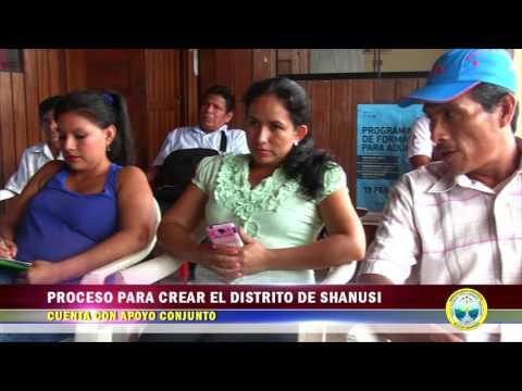 PROCESO PARA CREAR EL DISTRITO DEL SHANUSI CUENTA CON APOYO CONJUNTO DE AUTORIDADES