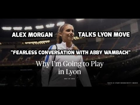 "Alex Morgan - ""Why I'm Going To Lyon"" Radio Interview w/Abby Wambach - Link Below/At USWNT Classics"