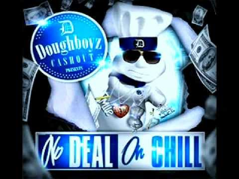 DOUGHBOYZ CASHOUT - MOB LIFE [FULL SONG] NO DEAL...