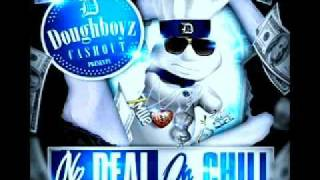 DOUGHBOYZ CASHOUT - MOB LIFE [FULL SONG] NO DEAL ON CHILL