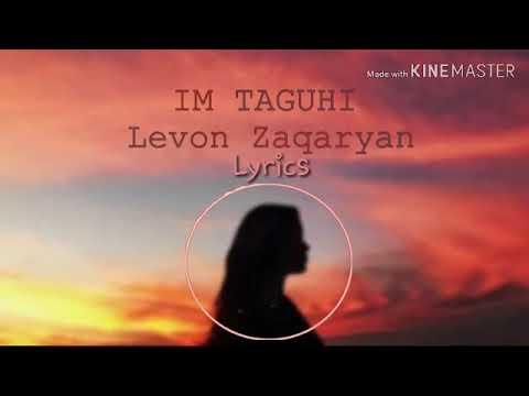 Levon Zaqaryan-Im Taguhi (New 2019) (Lyrics)