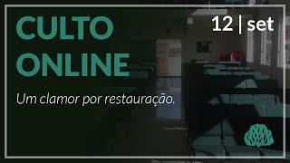 Um clamor por restauração. - Pr. Lucas Parreira - 12/09/2021