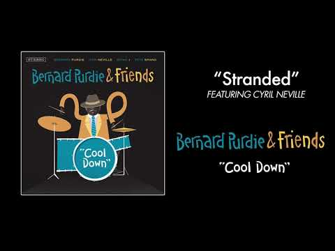 """Cool Down"" - Bernard Purdie & Friends - Stranded (feat. Cyril Neville)"