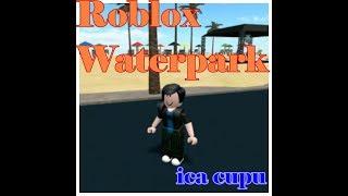 Main ke pantai guys (Waterpark Roblox)