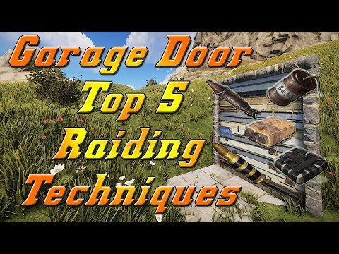 Rust How To Raid A Garage Door Fast Top 5 Raiding Techniques