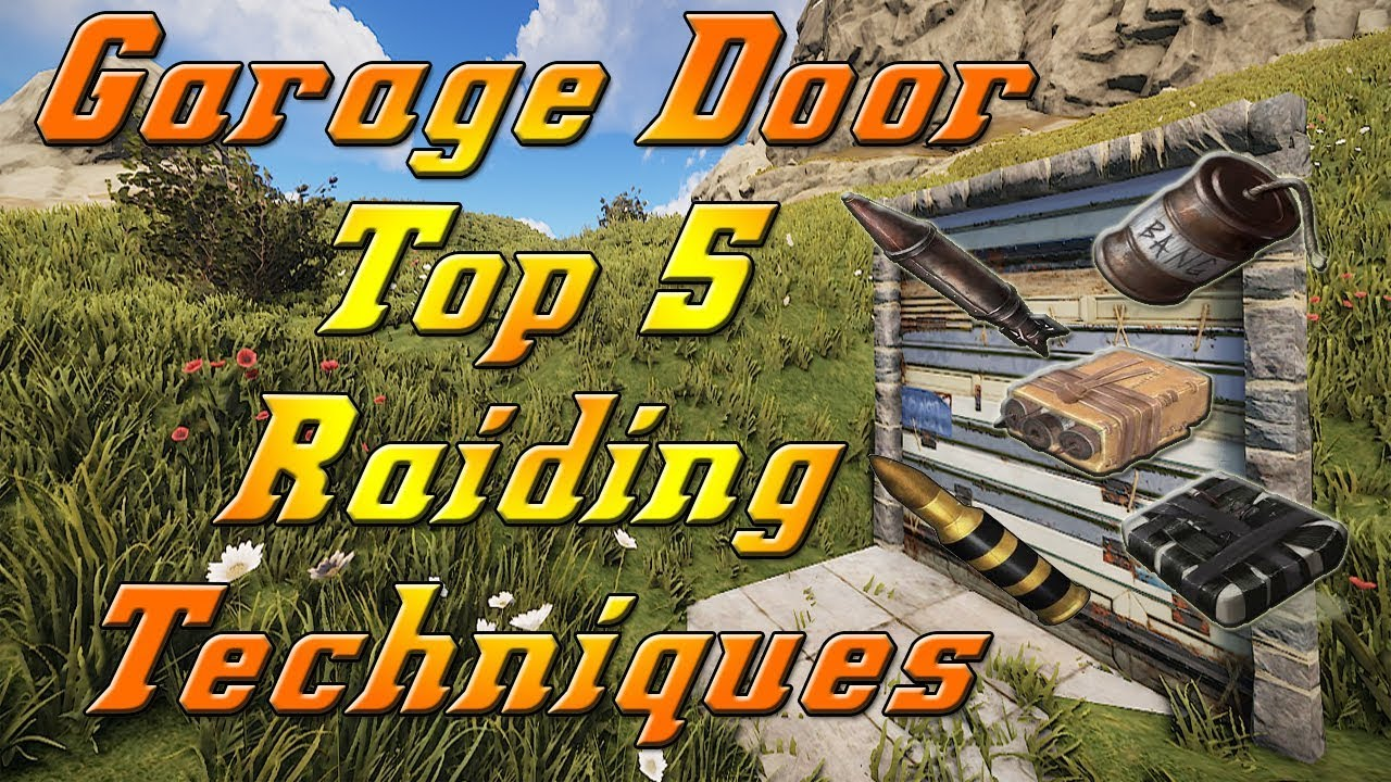 Rust How To Raid A Garage Door Fast Top 5 Raiding Techniques 2019