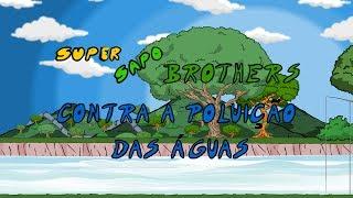Super Sapo Brothers contra a poluição das águas - Desenho animado infantil ecológico