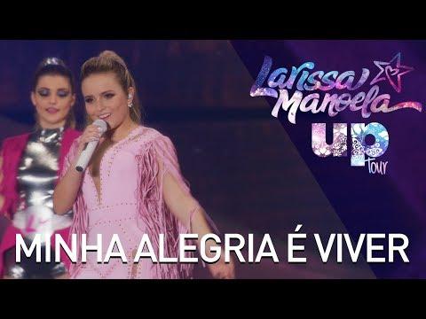 Larissa Manoela - Minha Alegria de Viver Ao Vivo - Up Tour