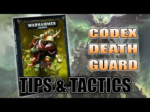Death Guard Codex Tips & Tactics You Need To Know