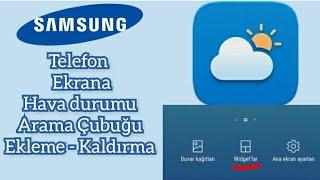 Samsung Telefon Ekranına Hava durumu, Uygulama Kısayolları Ekleme - Kaldırma - Widget'ler