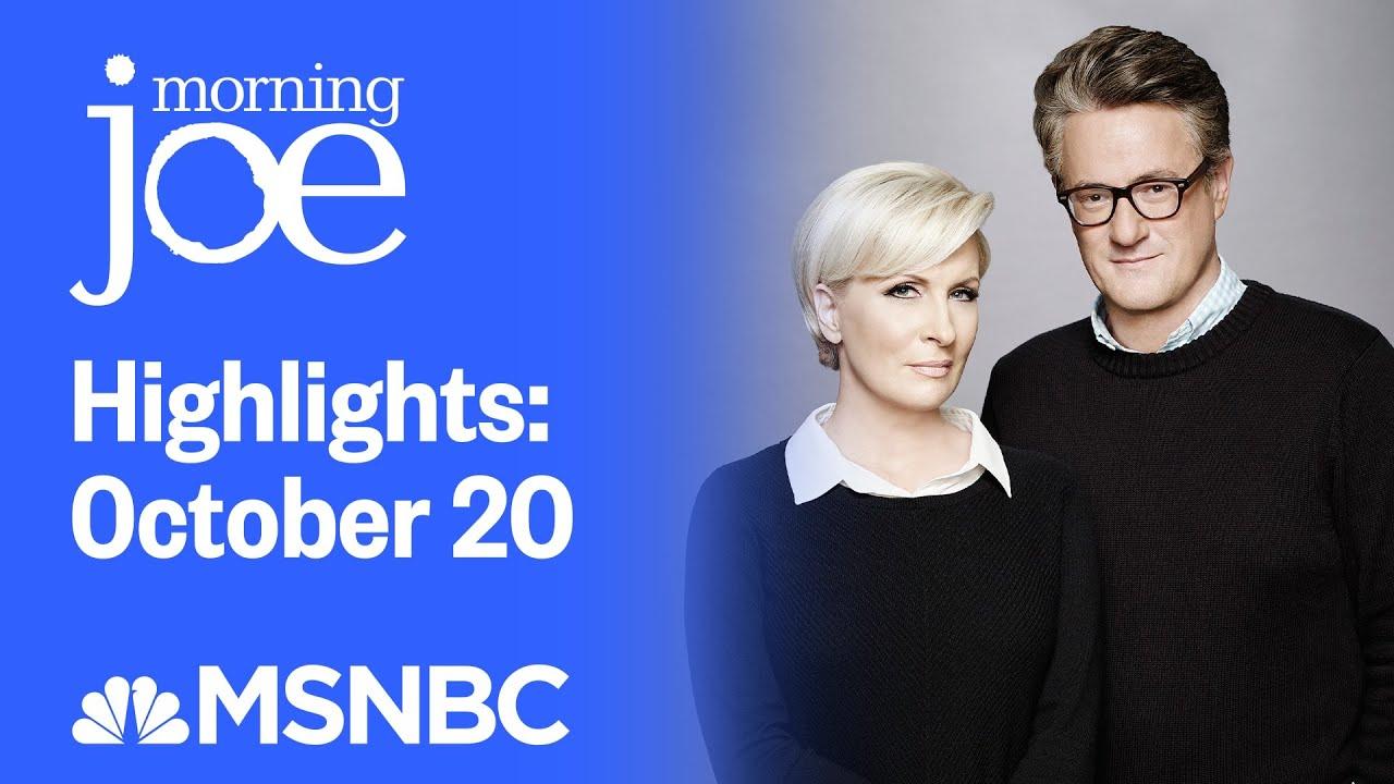 Download Watch Morning Joe Highlights: October 20 | MSNBC