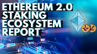 Ethereum 2.0 Staking Ecosystem Report Overview(Consensys)