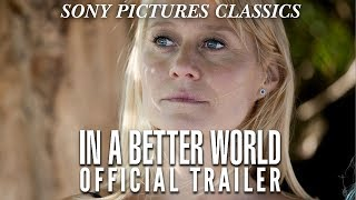 IN A BETTER WORLD official trailer in HD!