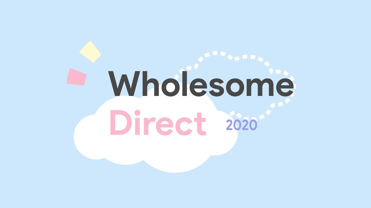 Wholesome Direct - Indie Game Showcase 5.26.2020