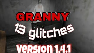 13 granny glitches:version 1.4.1(shotgun update)