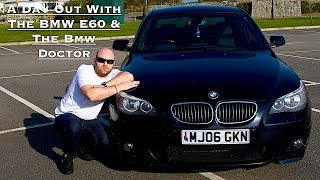 A Day Out With The BMW E60 & The BMW Doctor