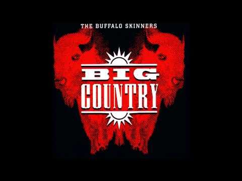 Big Country The Buffalo Skinners (Full Album)