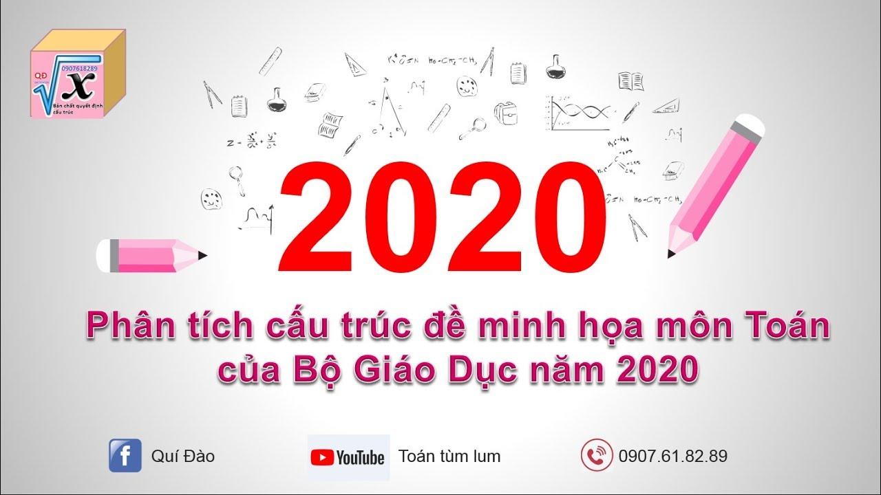 Phân tích đề minh họa môn toán năm 2020 của BGD