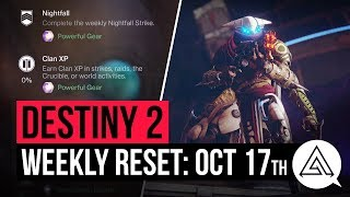 DESTINY 2 | Weekly Reset   Powerful Gear Engrams, Nightfall, Milestones & Vendor Items October 17th