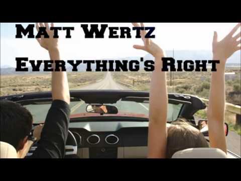 Matt Wertz - Everything's Right (Lyrics in Description)