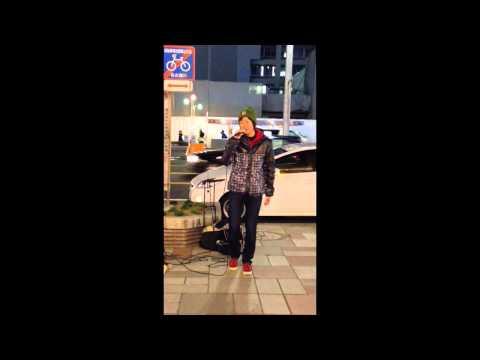【ストリートライブ】  曲:三代目 J Soul Brothers  「SO RIGHT」 2014/02/23