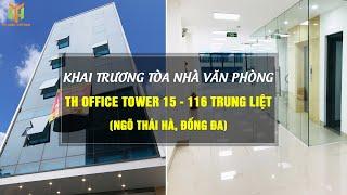 KHAI TRƯƠNG VĂN PHÒNG CHO THUÊ TH OFFICE TOWER 15 - 116 TRUNG LIỆT, ĐỐNG ĐA, HÀ NỘI