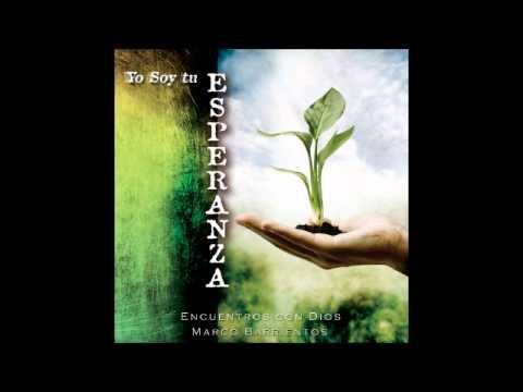 07 No Desmayes - Marco Barrientos - Yo Soy Tu Esperanza