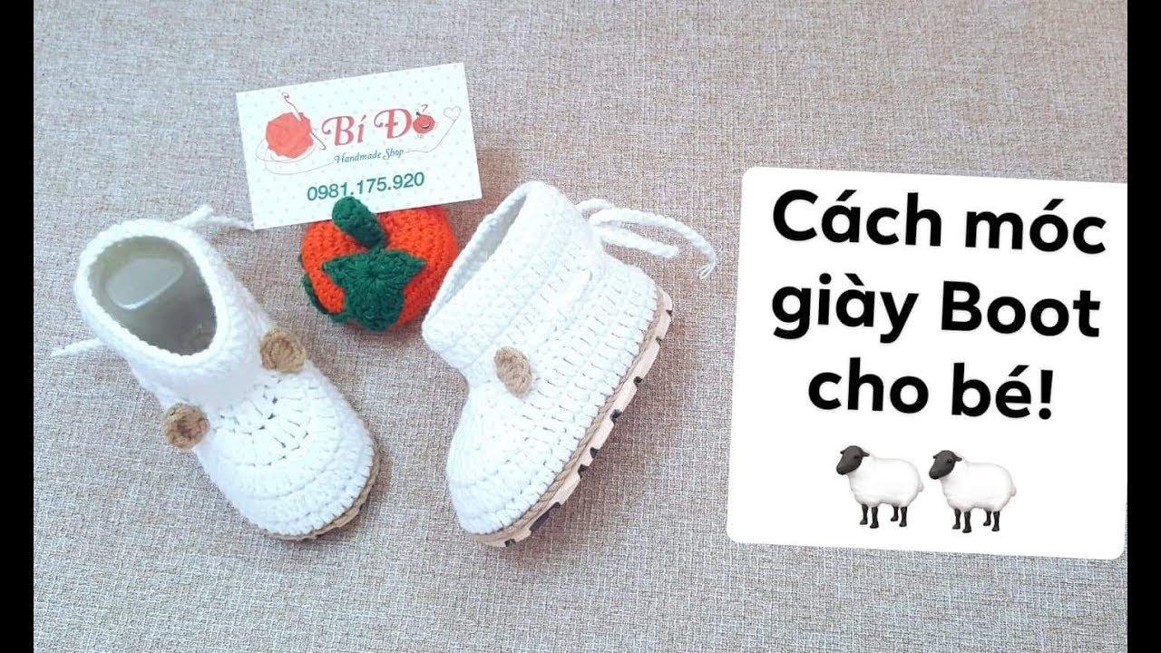 Hướng dẫn móc giày boot cho bé size 11,5cm (theo set nón Cừu) – Bí Đỏ handmade shop