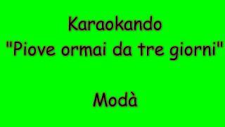 Karaoke Italiano - Piove Ormai da tre giorni - Modà ( Testo )
