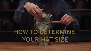 STETSON HAT EDUCATION: HOW TO DETERMINE YOUR HAT SIZE