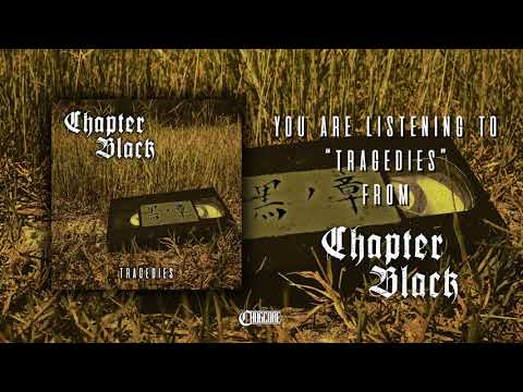Chapter Black - Tragedies [Official Stream] (2017) Chugcore Exclusive