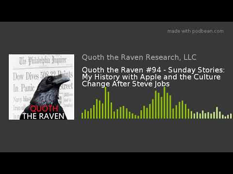 QTR #94 - Sunday Stories: My History With Apple And The Culture Change After Steve Jobs