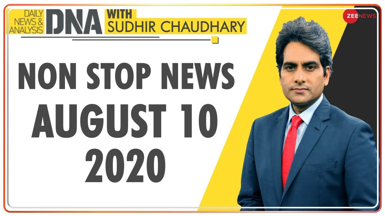 DNA: Non Stop News; August 10, 2020 | Sudhir Chaudhary Show | DNA Today | DNA Nonstop News | NONSTOP