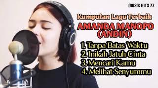 Kumpulan Lagu Terbaik Amanda Manopo ANDIN - Tanpa Batas Waktu